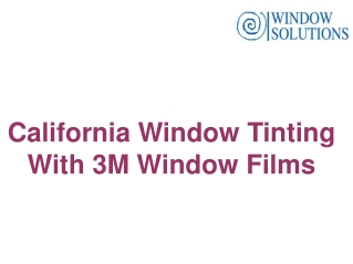 California Window Tinting with 3M Window Films