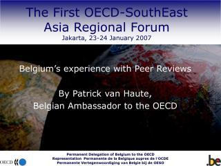 The First OECD-SouthEast Asia Regional Forum Jakarta, 23-24 January 2007