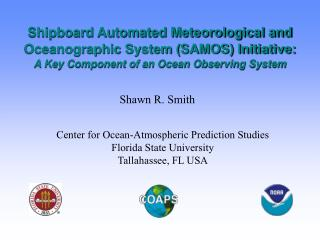 Shipboard Automated Meteorological and Oceanographic System SAMOS Initiative:  A Key Component of an Ocean Observing Sys