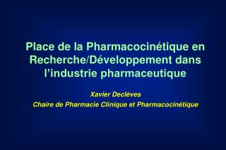 Place de la Pharmacocin tique en Recherche