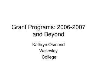 Grant Programs: 2006-2007 and Beyond