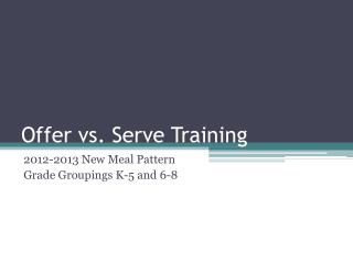 Offer vs. Serve Training