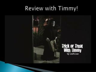 Review with Timmy