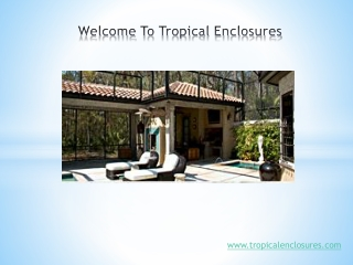 Tropical Enclosures