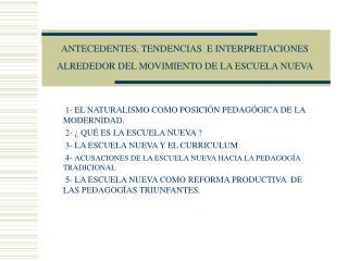 ANTECEDENTES, TENDENCIAS  E INTERPRETACIONES ALREDEDOR DEL MOVIMIENTO DE LA ESCUELA NUEVA