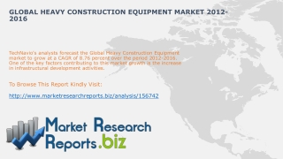 Global Heavy Construction Equipment Industry Analysis 2012 :