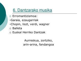 6. Dantzarako musika
