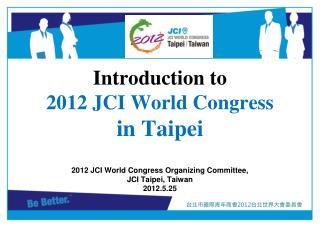 Introduction to 2012 JCI World Congress in Taipei