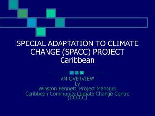 SPECIAL ADAPTATION TO CLIMATE CHANGE SPACC PROJECT