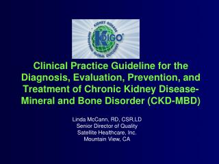Clinical Practice Guideline for the Diagnosis, Evaluation, Prevention, and Treatment of Chronic Kidney Disease-Mineral a