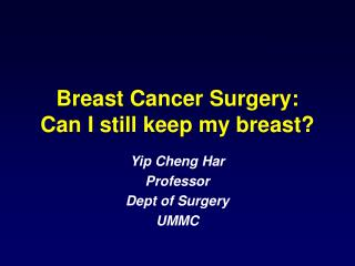 Breast Cancer Surgery:  Can I still keep my breast