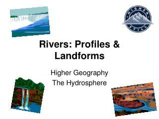 Rivers: Profiles  Landforms