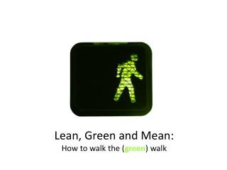 Lean, Green and Mean: How to walk the green walk