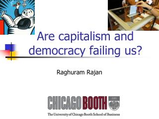Are capitalism and democracy failing us