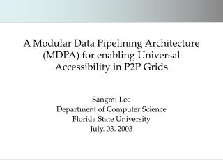A Modular Data Pipelining Architecture MDPA for enabling Universal Accessibility in P2P Grids
