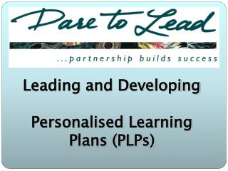 Leading and Developing   Personalised Learning Plans PLPs
