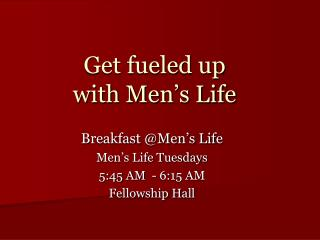Get fueled up  with Men s Life