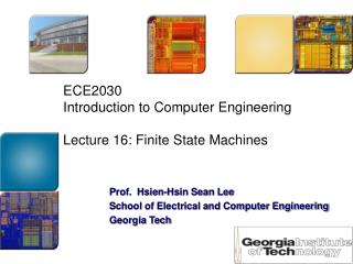 ECE2030  Introduction to Computer Engineering  Lecture 16: Finite State Machines