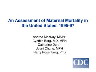 An Assessment of Maternal Mortality in the United States, 1995-97