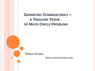 Geometric Combinatorics          a Treasure Trove  of Math Circle Problems