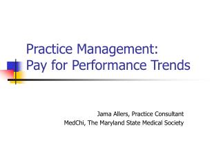 Practice Management:  Pay for Performance Trends