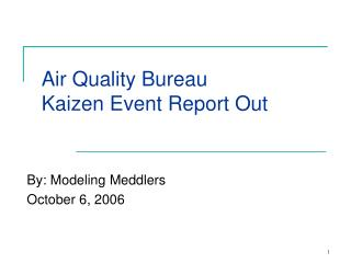 Air Quality Bureau  Kaizen Event Report Out