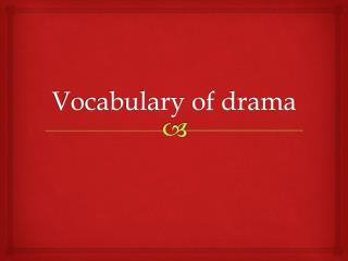 Vocabulary of drama