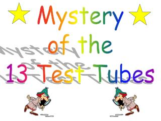 Mystery of the 13 Test Tubes