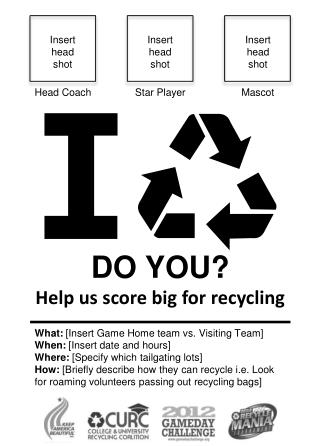 DO YOU Help us score big for recycling