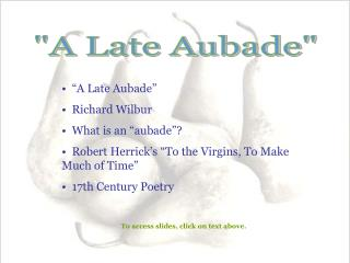 A Late Aubade    Richard Wilbur   What is an  aubade    Robert Herrick s  To the Virgins, To Make       Much of Time