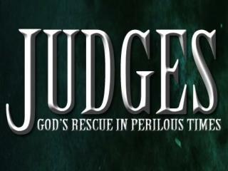 JUDGES 13:1-16:31
