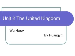 Unit 2 The United Kingdom