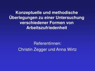 Konzeptuelle und methodische  berlegungen zu einer Untersuchung verschiedener Formen von Arbeitszufriedenheit