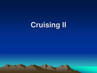 Cruising II