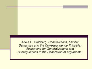Adele E. Goldberg. Constructions, Lexical Semantics and the Correspondence Principle: Accounting for Generalizations and