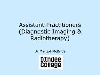 Assistant Practitioners Diagnostic Imaging  Radiotherapy