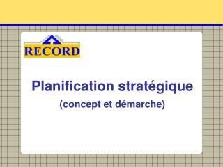 Planification strat gique concept et d marche