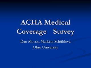 ACHA Medical Coverage Survey
