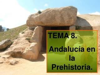 Andaluc a en la Prehistoria.