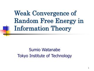 Weak Convergence of Random Free Energy in Information Theory