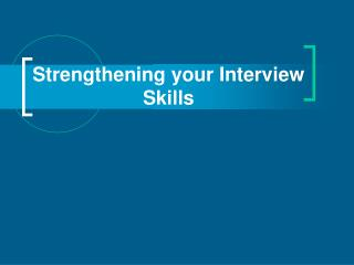 Strengthening your Interview Skills