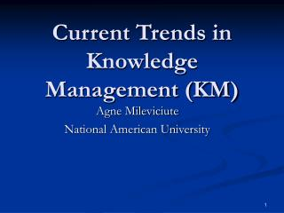 Current Trends in Knowledge Management KM