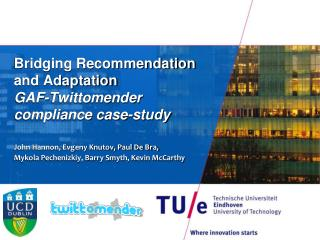 Bridging Recommendation and Adaptation GAF-Twittomender compliance case-study