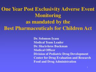 One Year Post Exclusivity Adverse Event Monitoring as mandated by the Best Pharmaceuticals for Children Act