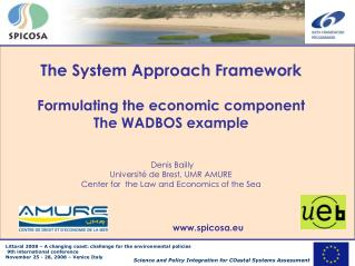 The System Approach Framework  Formulating the economic component The WADBOS example    Denis Bailly  Universit  de Bres