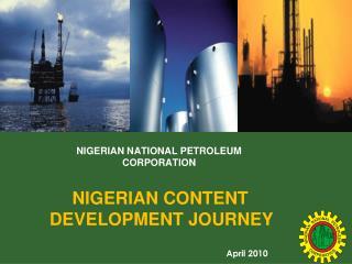 NIGERIAN NATIONAL PETROLEUM CORPORATION   NIGERIAN CONTENT   DEVELOPMENT JOURNEY