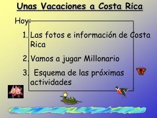 Unas Vacaciones a Costa RicaHoy:Las fotos e informaci