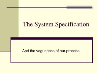 The System Specification