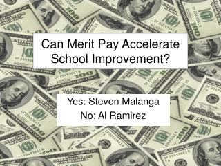 Can Merit Pay Accelerate School Improvement