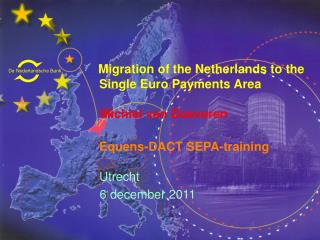 Migration of the Netherlands to the         Single Euro Payments Area               Michiel van Doeveren